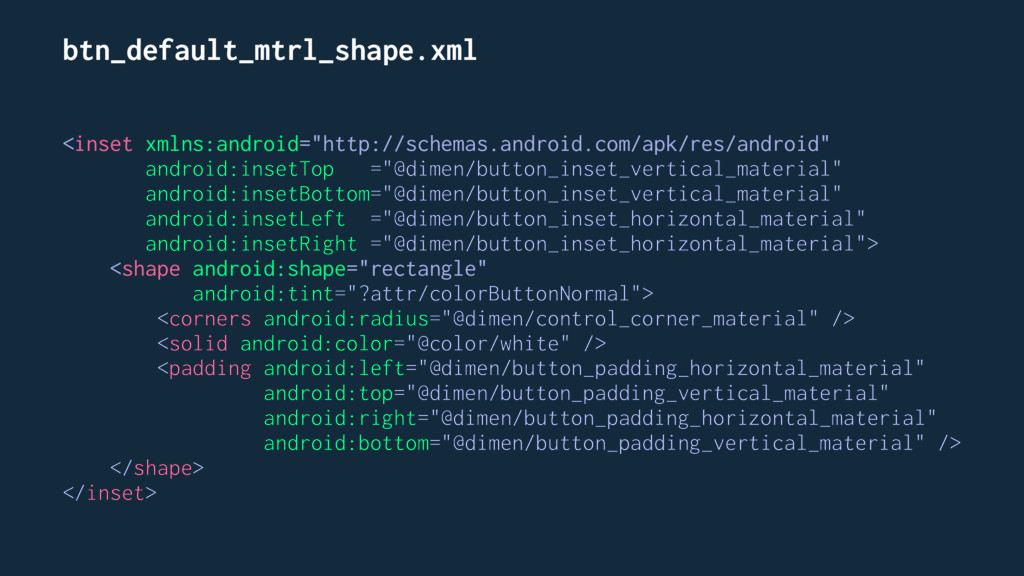 btn_default_mtrl_shape.xml <inset xmlns:android...