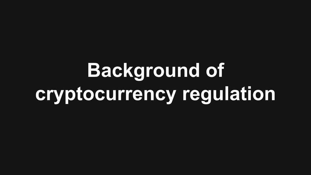 Background of cryptocurrency regulation