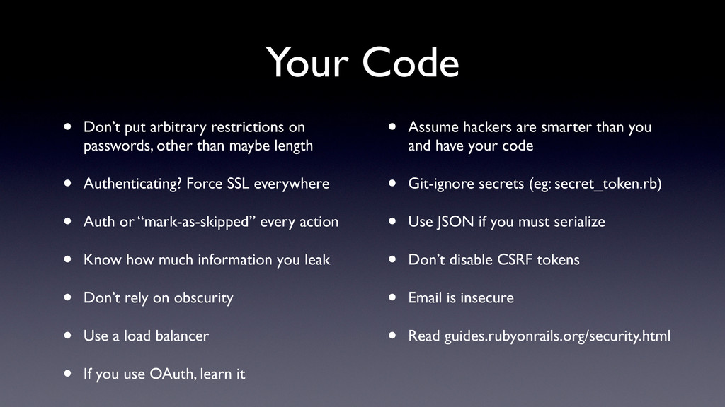 Your Code • Don't put arbitrary restrictions on...