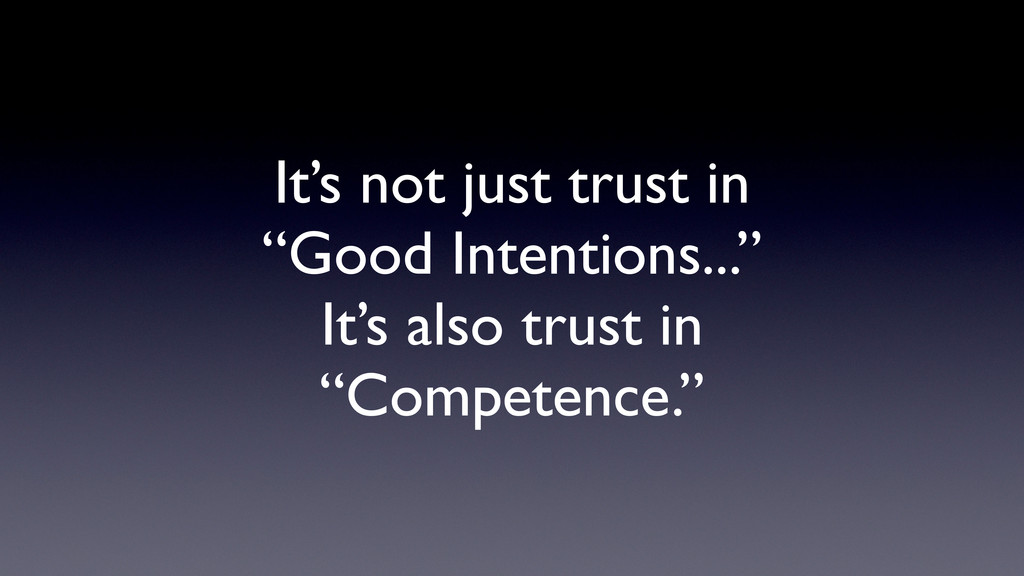 "It's not just trust in ""Good Intentions..."" It'..."