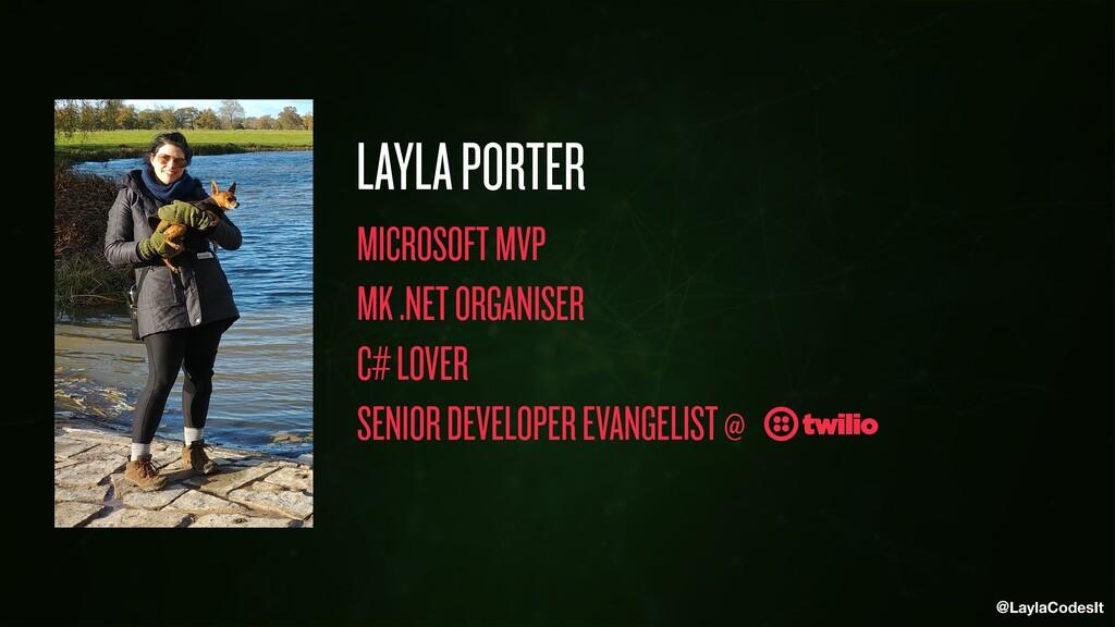 @LaylaCodesIt MICROSOFT MVP MK .NET ORGANISER C...