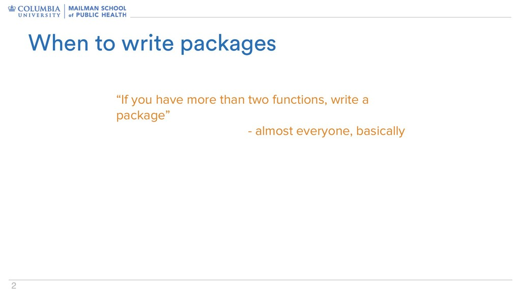 """2 When to write packages """"If you have more than..."""