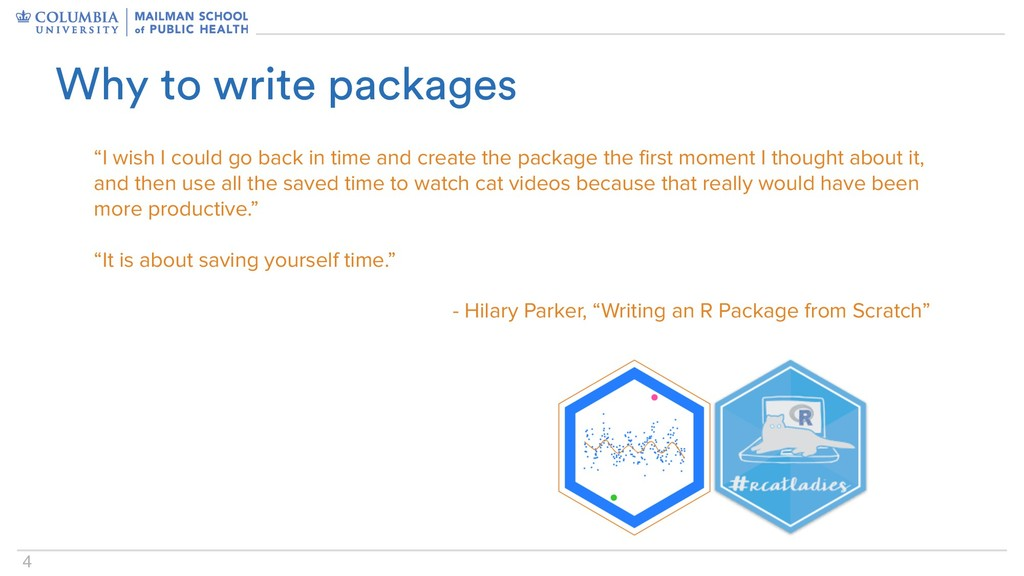 "4 Why to write packages ""I wish I could go back..."