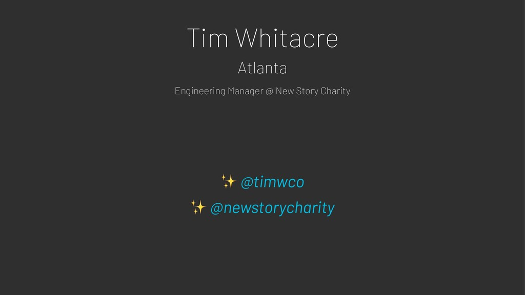 Tim Whitacre Atlanta Engineering Manager @ New ...