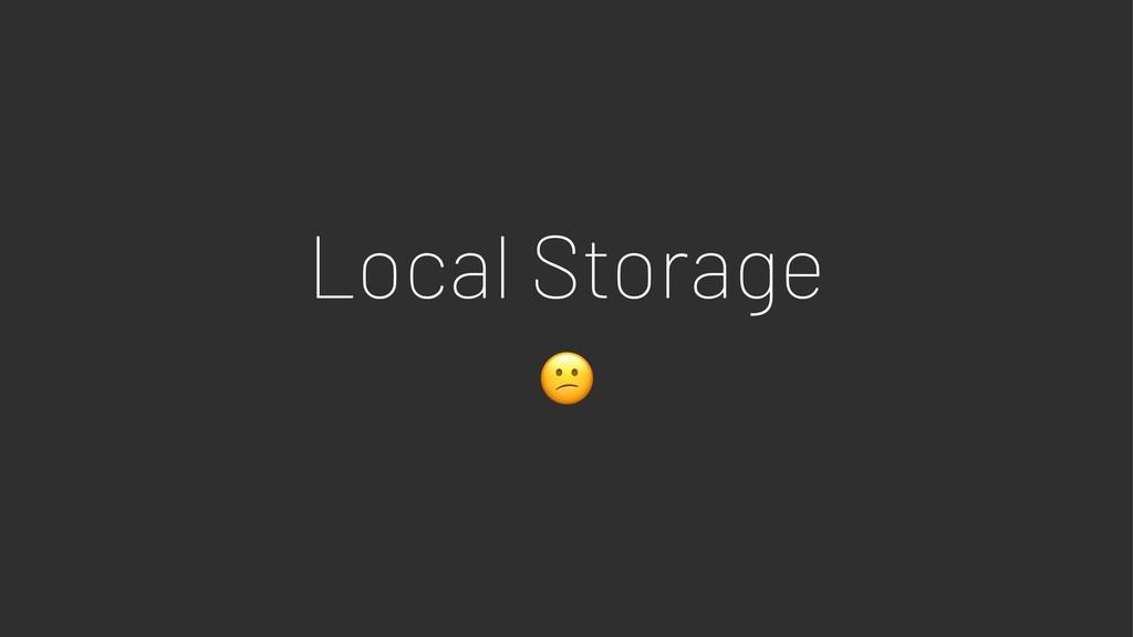 Local Storage !