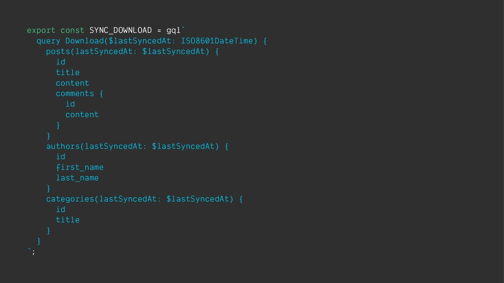 export const SYNC_DOWNLOAD = gql` query Downloa...