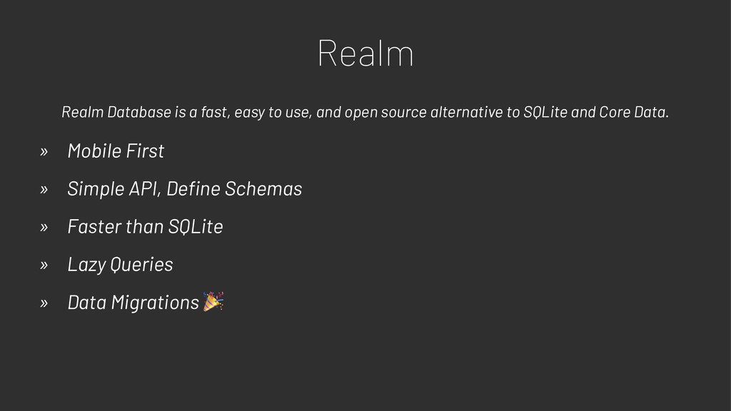 Realm Realm Database is a fast, easy to use, an...