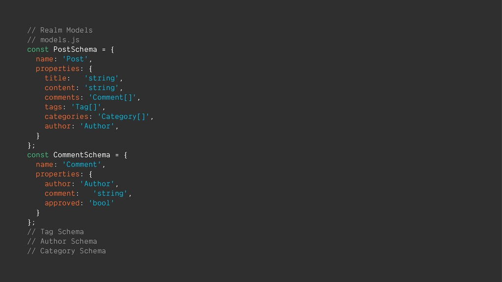 // Realm Models // models.js const PostSchema =...