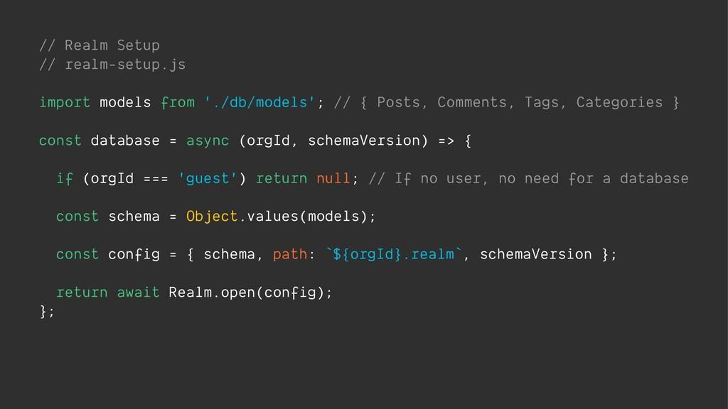 // Realm Setup // realm-setup.js import models ...