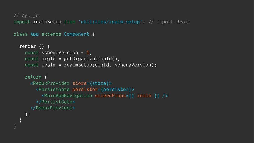 // App.js import realmSetup from 'utilities/rea...