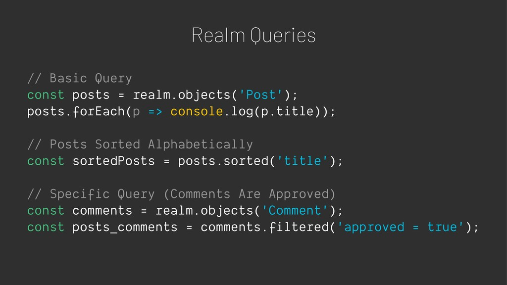 Realm Queries // Basic Query const posts = real...
