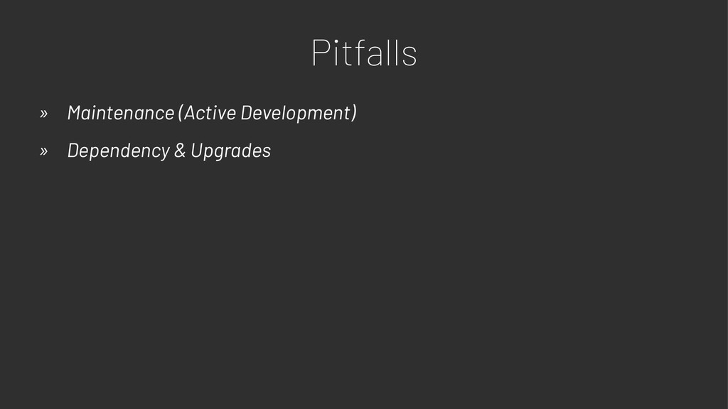 Pitfalls » Maintenance (Active Development) » D...