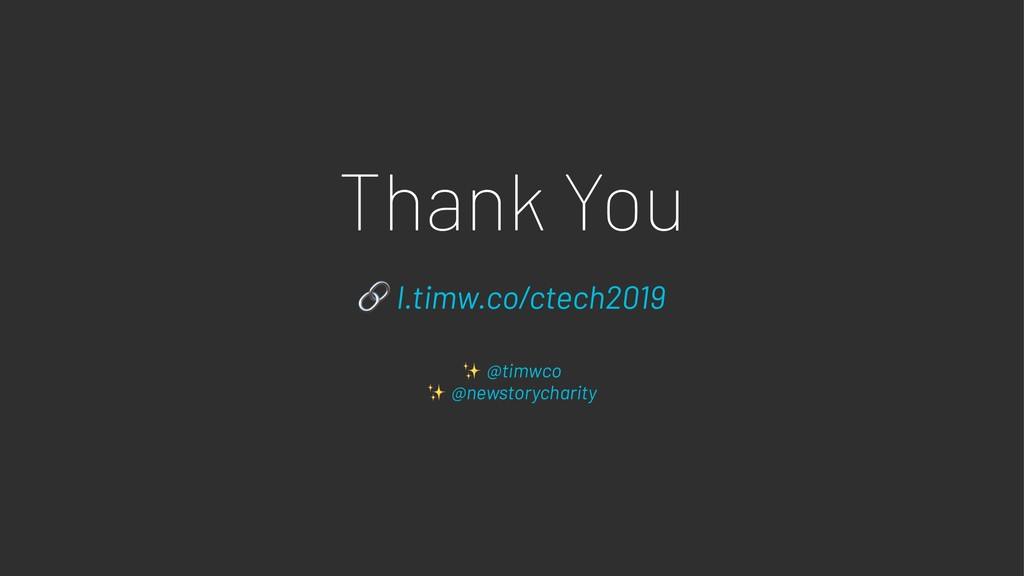 Thank You ! l.timw.co/ctech2019 ✨ @timwco ✨ @ne...