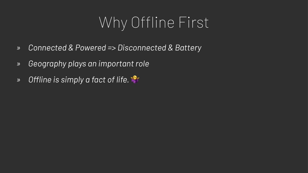 Why O!ine First » Connected & Powered => Discon...
