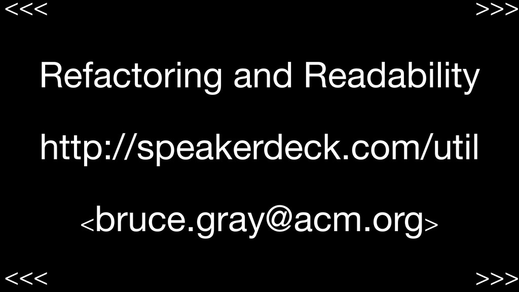 Refactoring and Readability  http://speakerdeck...