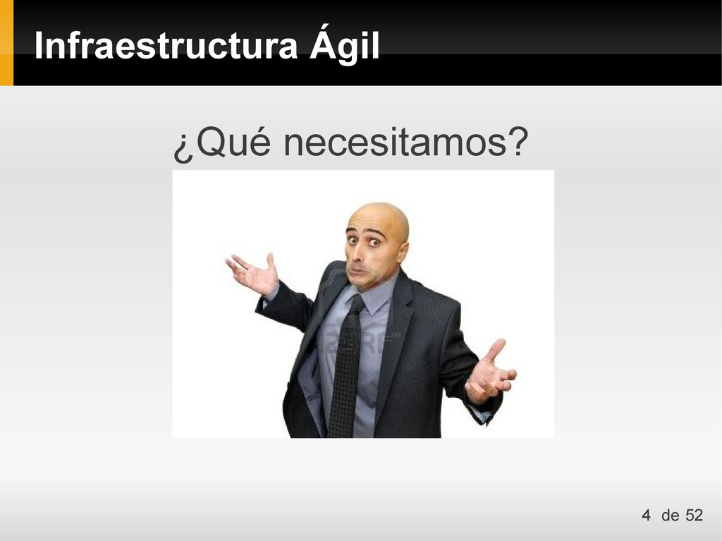 Infraestructura Ágil ¿Qué necesitamos? 4 de 52