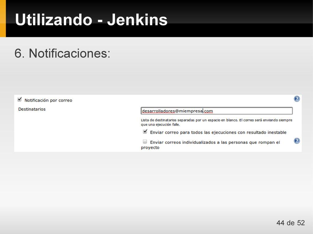 6. Notificaciones: Utilizando - Jenkins 44 de 52