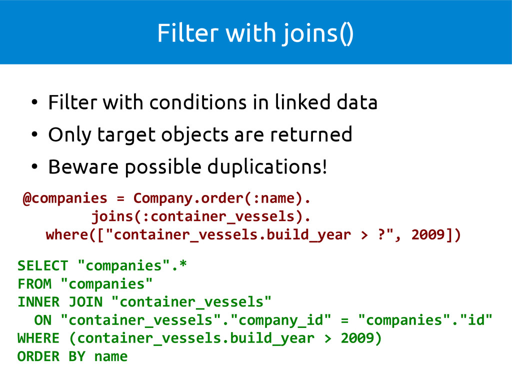 Filter with joins() ● Filter with conditions in...