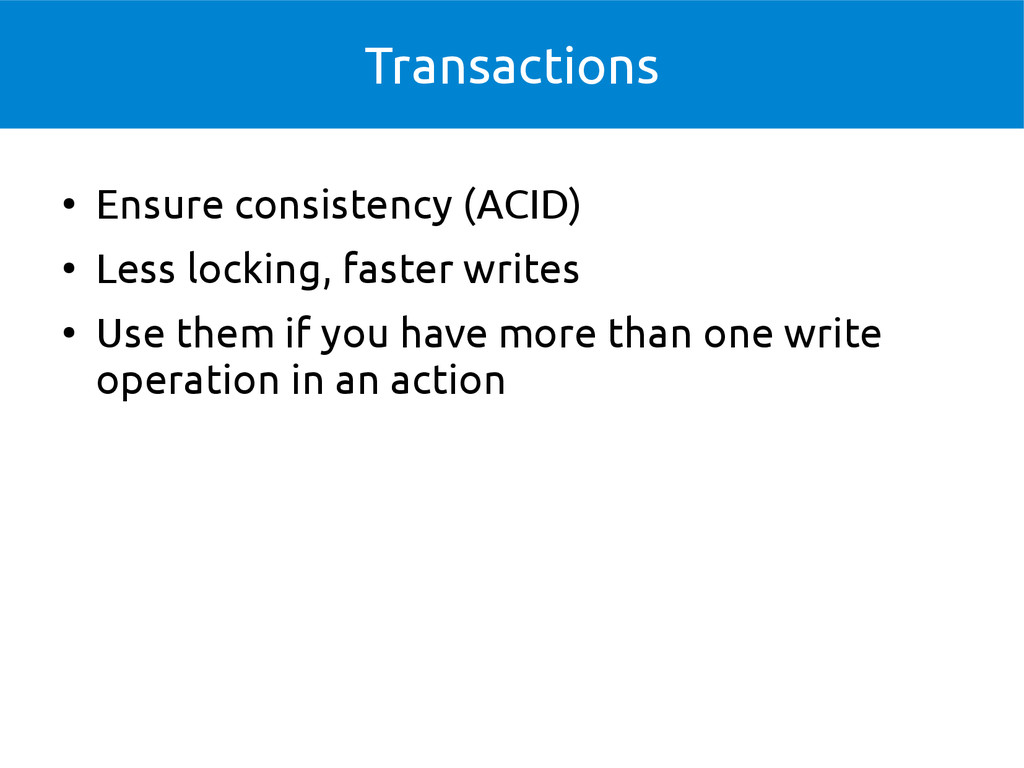Transactions ● Ensure consistency (ACID) ● Less...