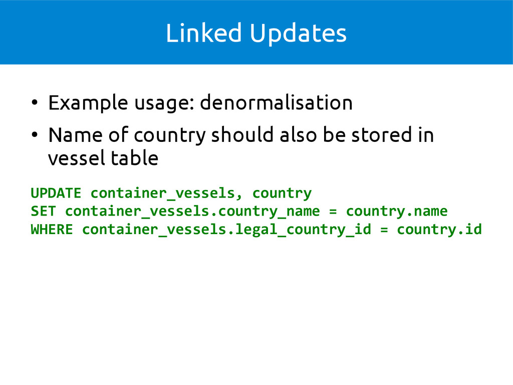 Linked Updates ● Example usage: denormalisation...