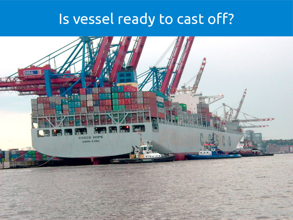Is vessel ready to cast off?