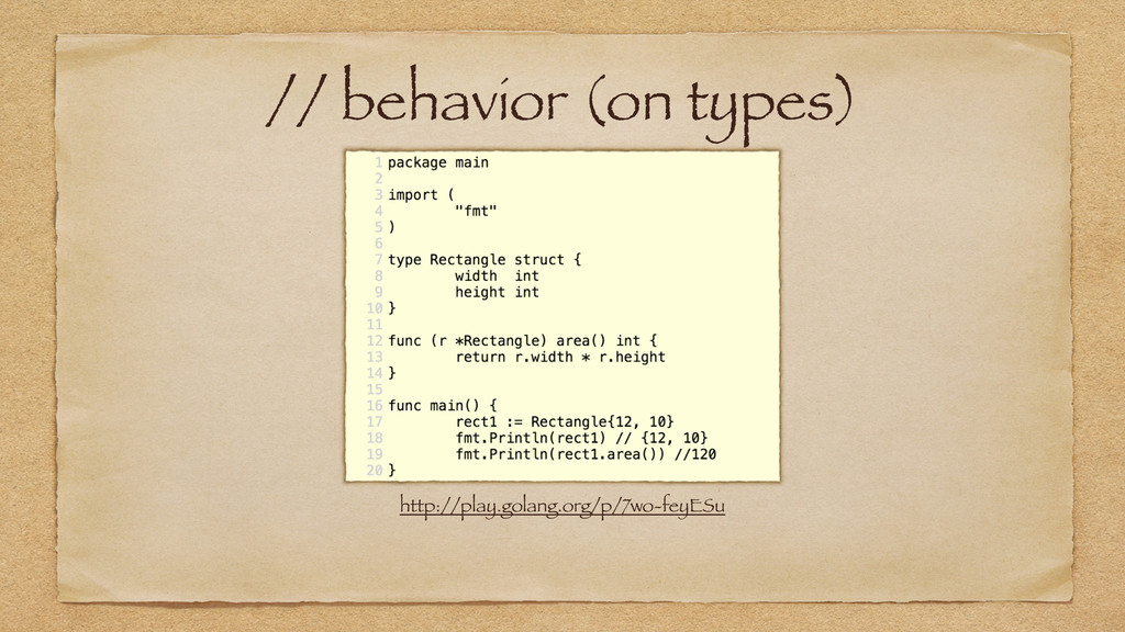 // behavior (on types) http://play.golang.org/p...