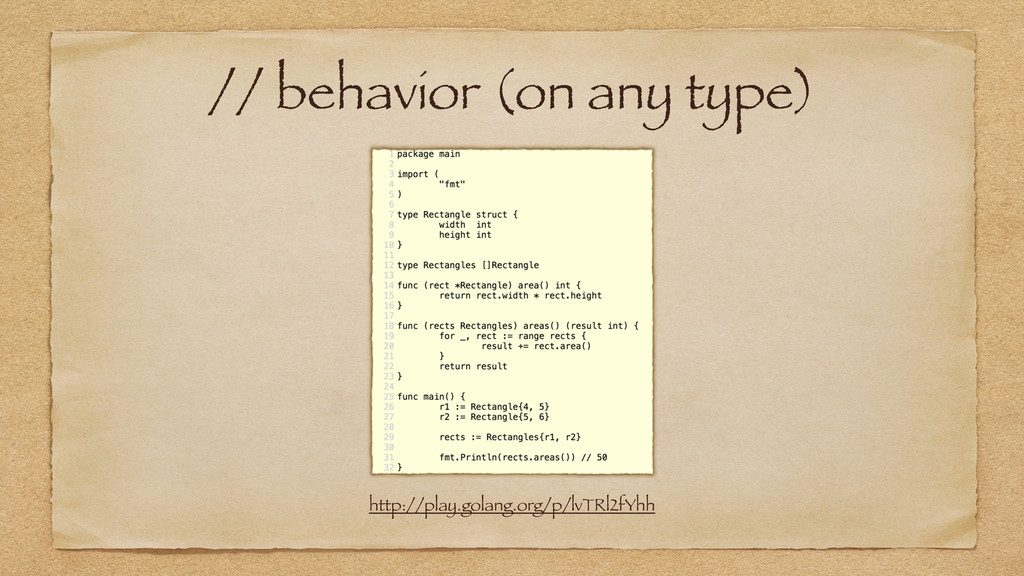 // behavior (on any type) http://play.golang.or...