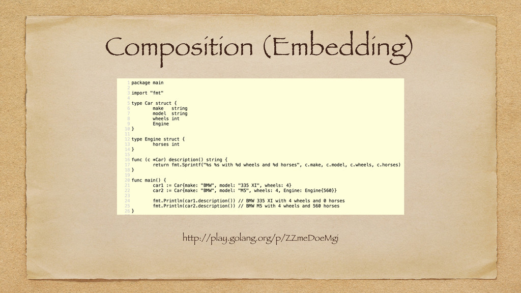 Composition (Embedding) http://play.golang.org/...