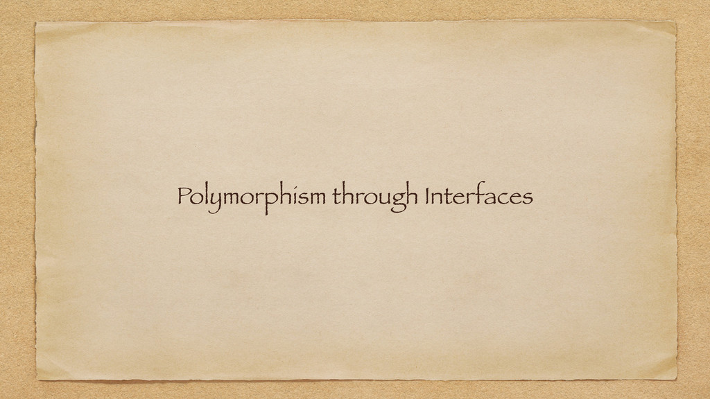 Polymorphism through Interfaces