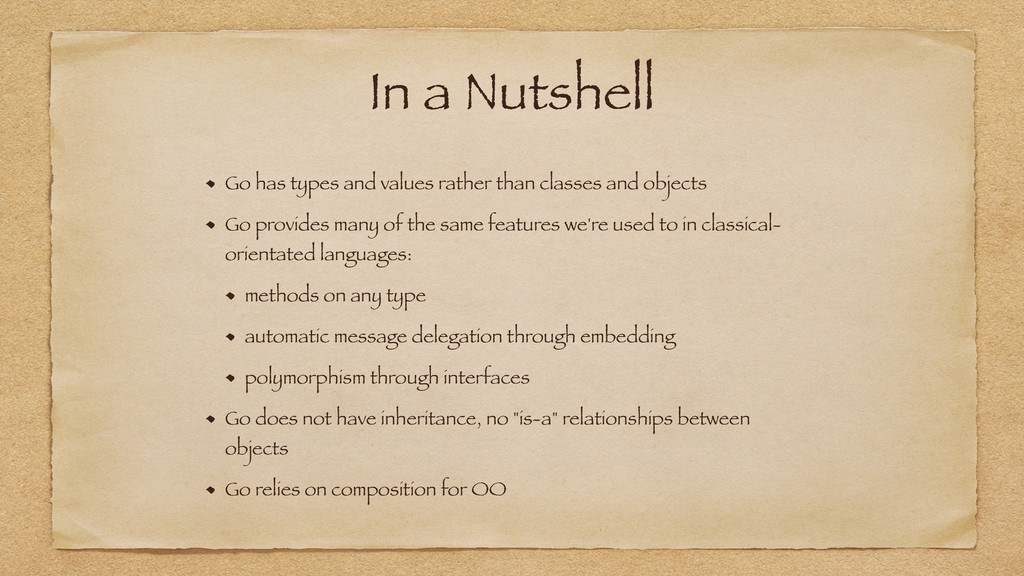 In a Nutshell Go has types and values rather th...