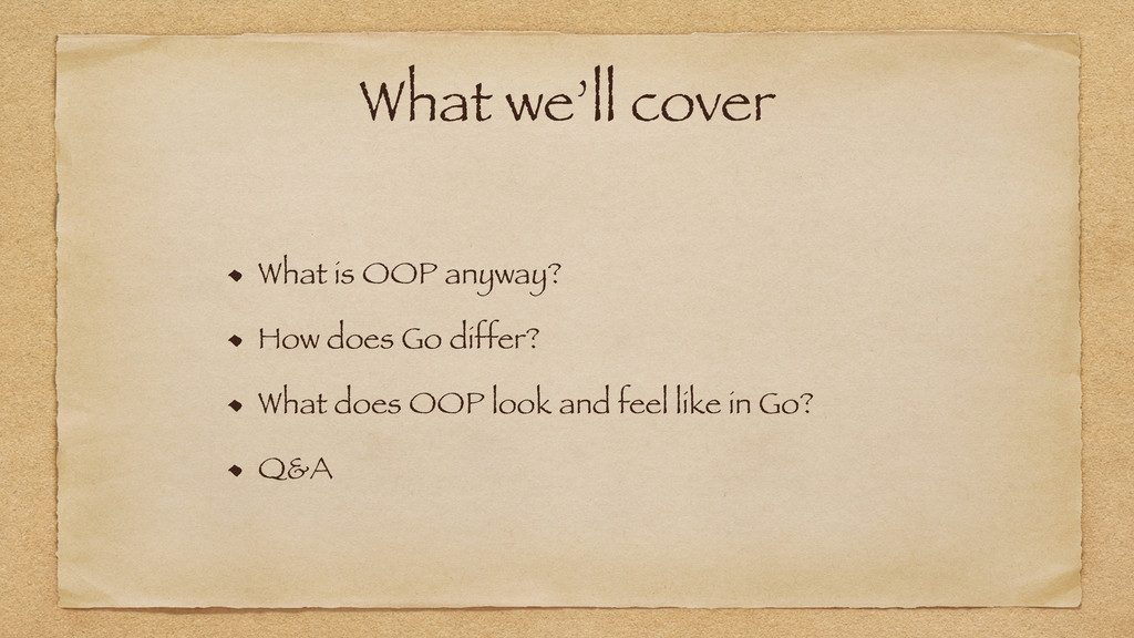 What we'll cover What is OOP anyway? How does G...
