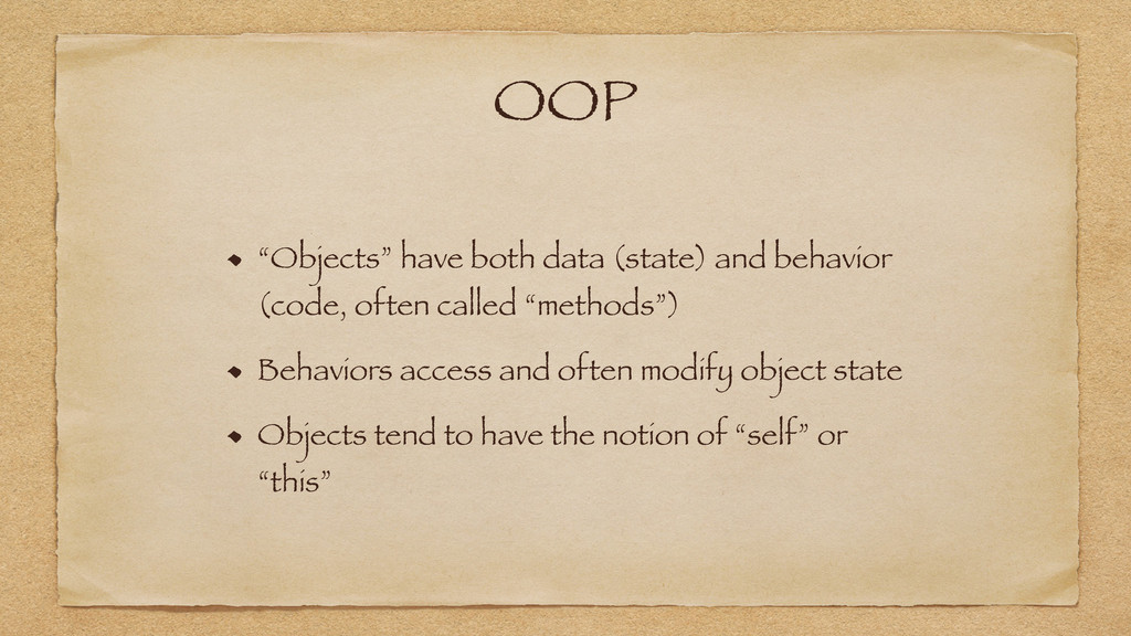 "OOP ""Objects"" have both data (state) and behavi..."