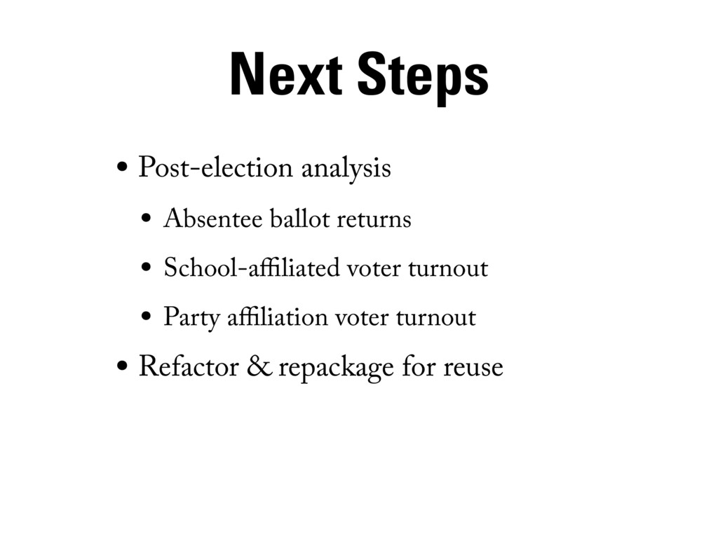 Next Steps • Post-election analysis • Absentee ...