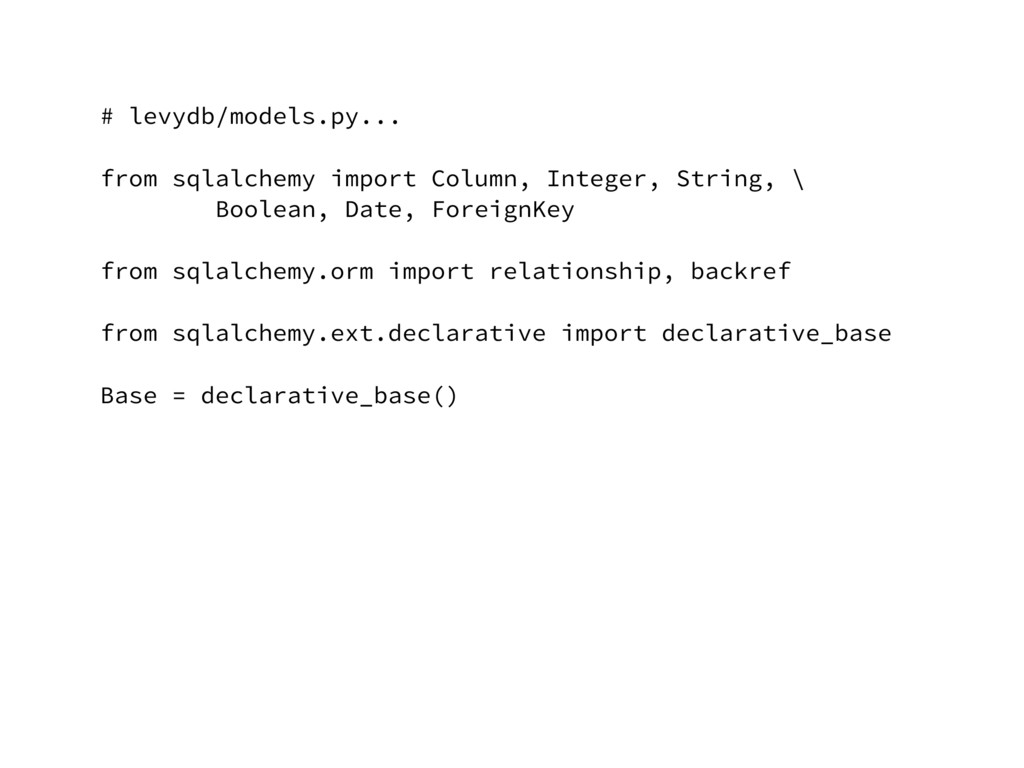 # levydb/models.py... from sqlalchemy import Co...