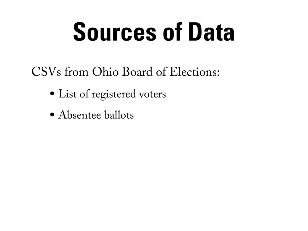 Sources of Data CSVs from Ohio Board of Electio...