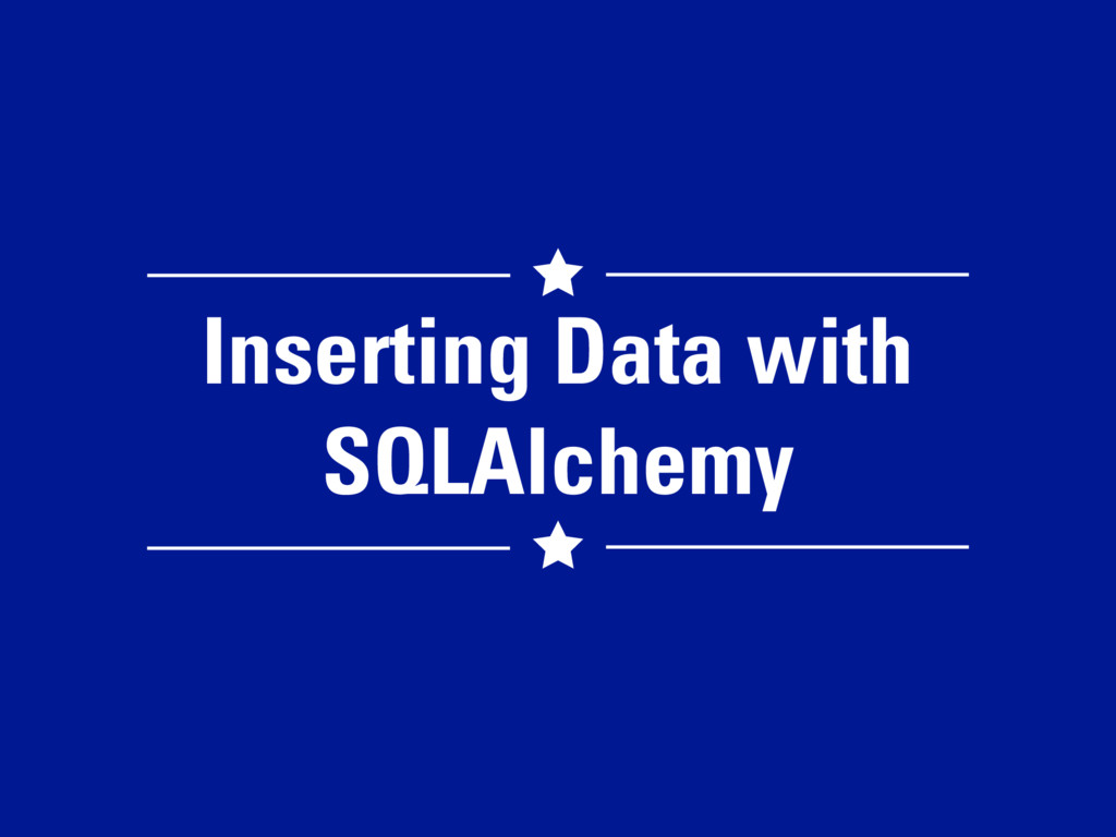 Inserting Data with SQLAlchemy