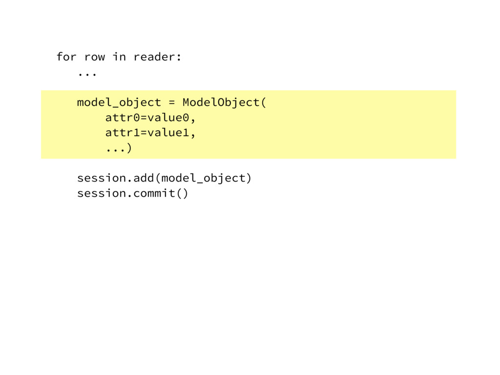 for row in reader: ... model_object = ModelObje...