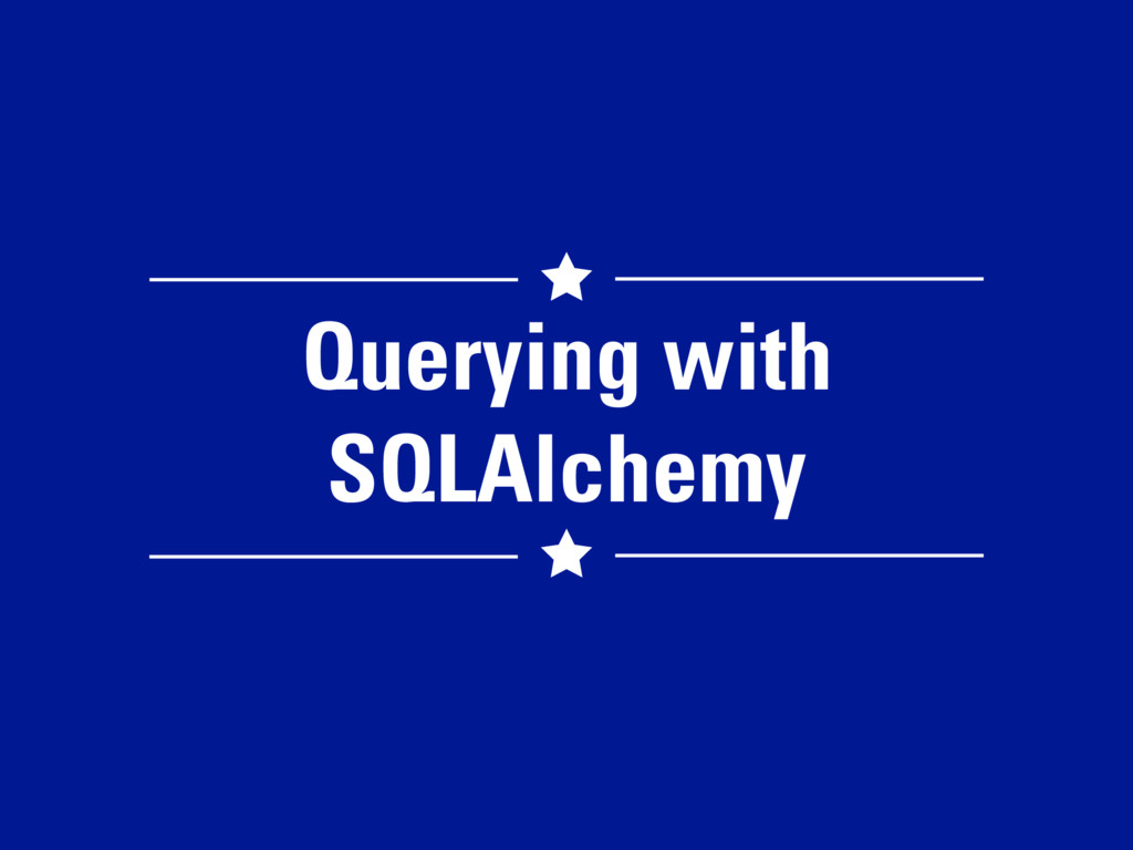 Querying with SQLAlchemy