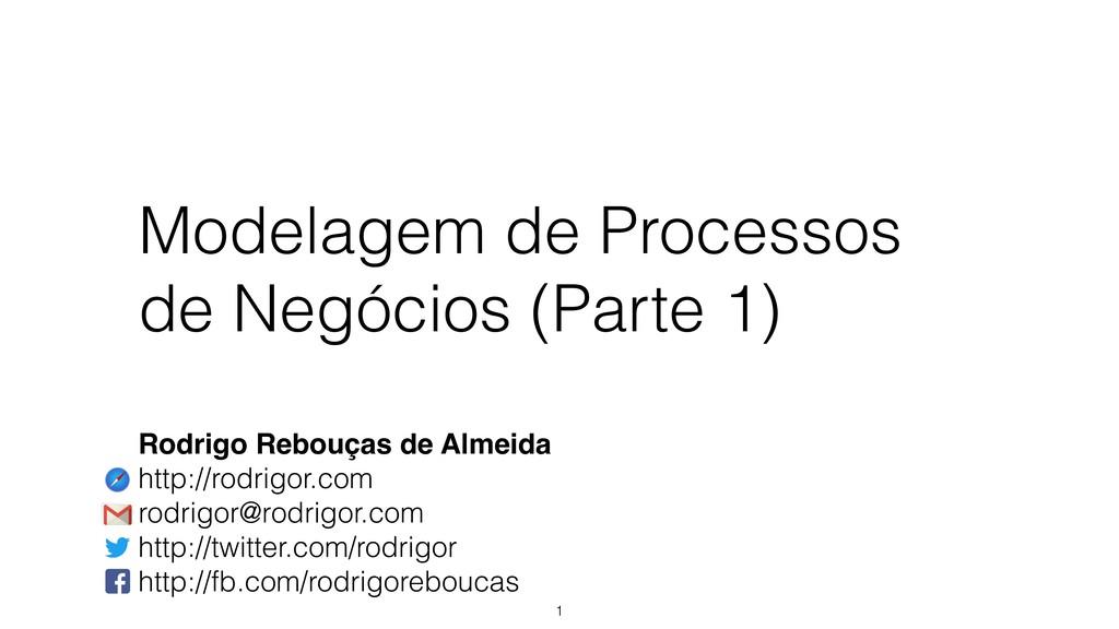 Modelagem de Processos de Negócios (Parte 1) 1 ...