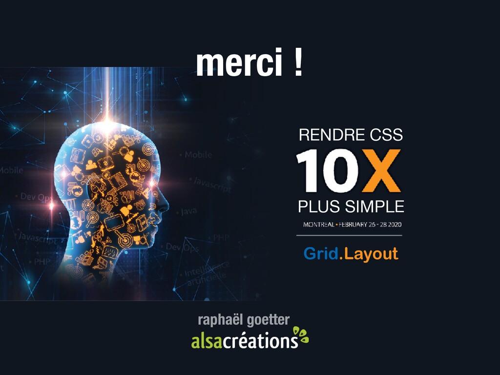 RENDRE CSS PLUS SIMPLE Grid.Layout merci ! raph...