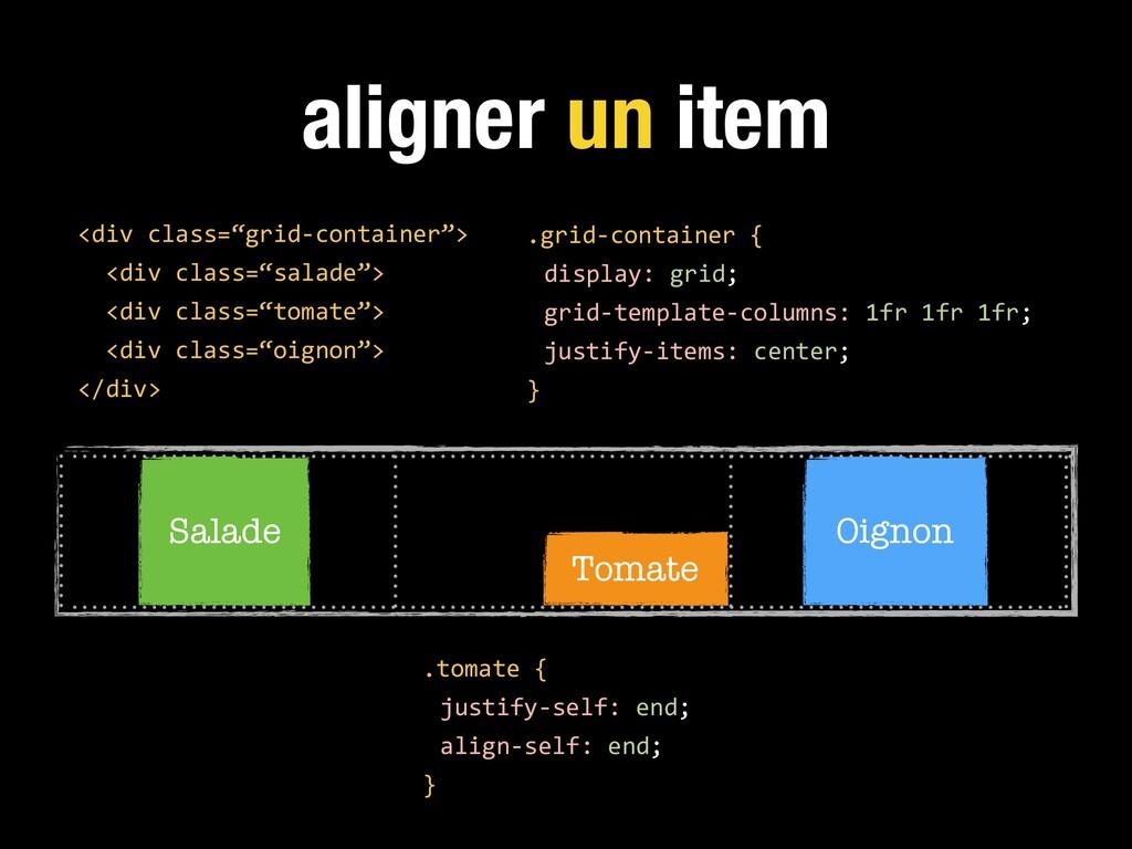 aligner un item .grid-container { display: grid...