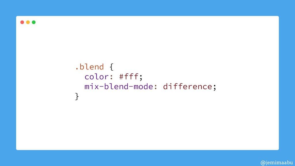 .blend { color: #fff; mix-blend-mode: differenc...