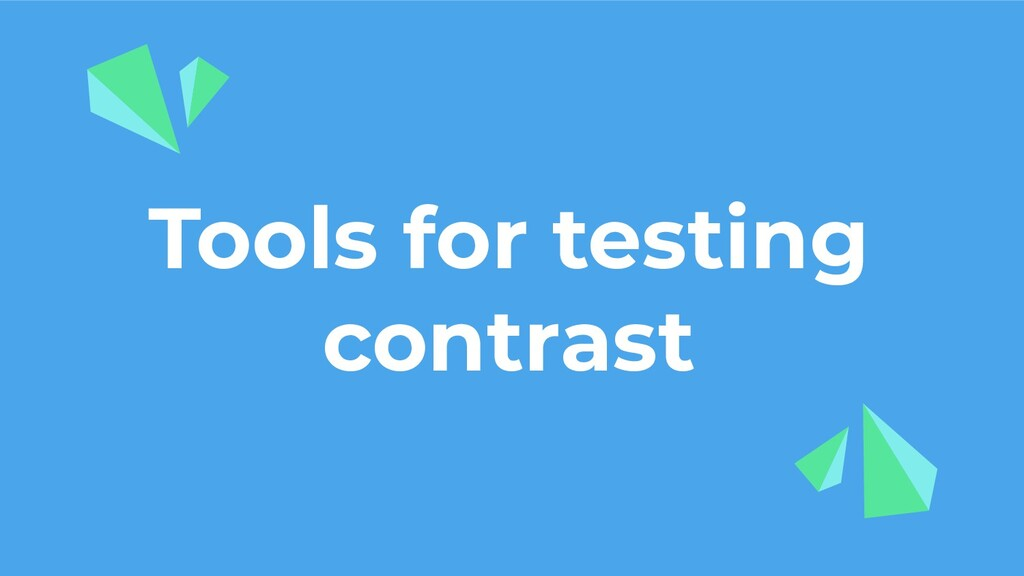 Tools for testing contrast