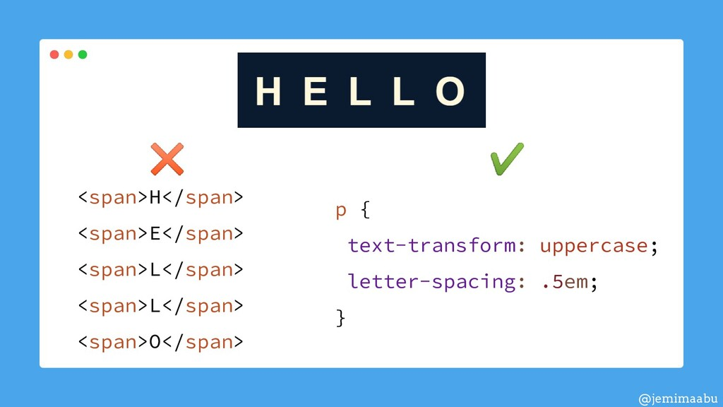 ✖ ✔ p { text-transform: uppercase; letter-spaci...