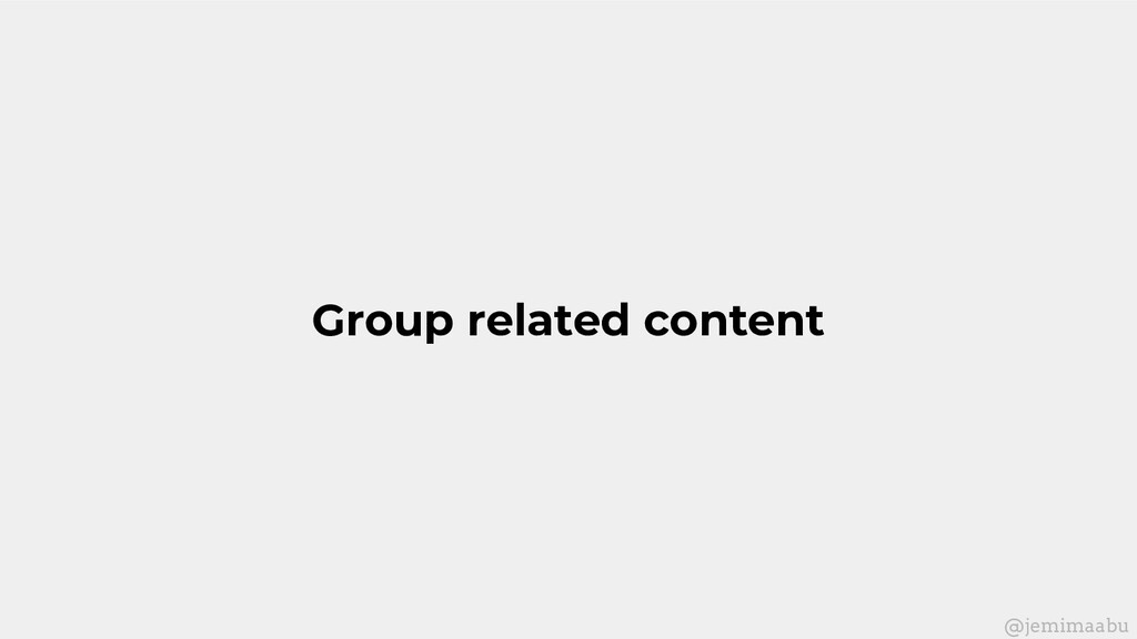 Group related content @jemimaabu