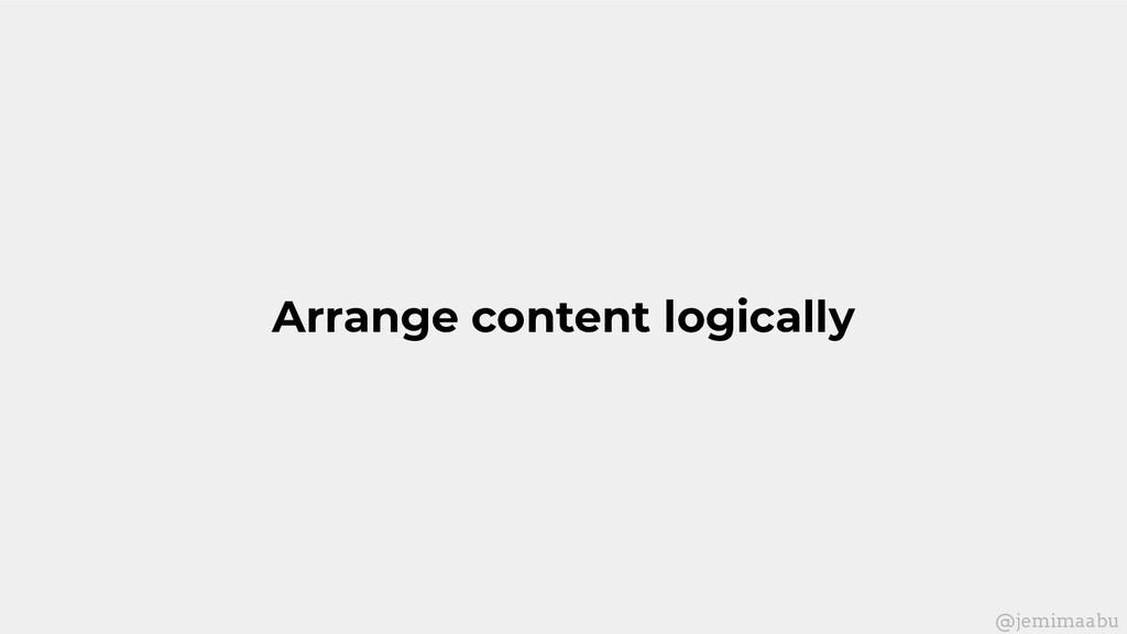 Arrange content logically @jemimaabu