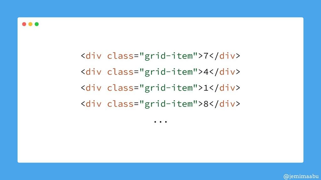 "<div class=""grid-item"">7</div> <div class=""grid..."