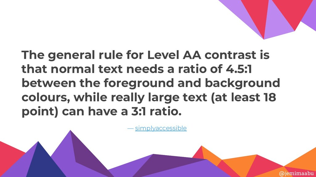 The general rule for Level AA contrast is that ...