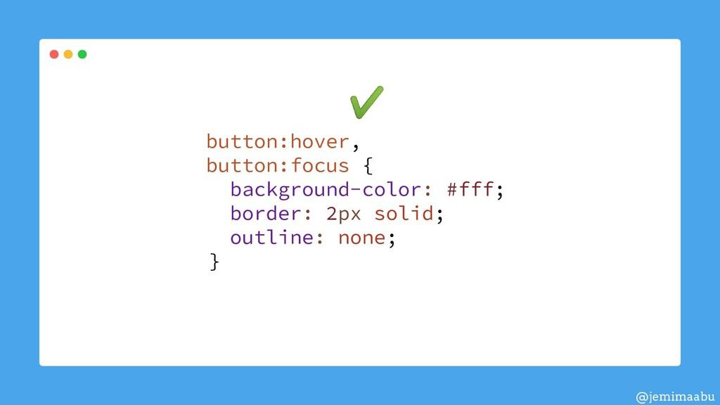 button:hover, button:focus { background-color: ...