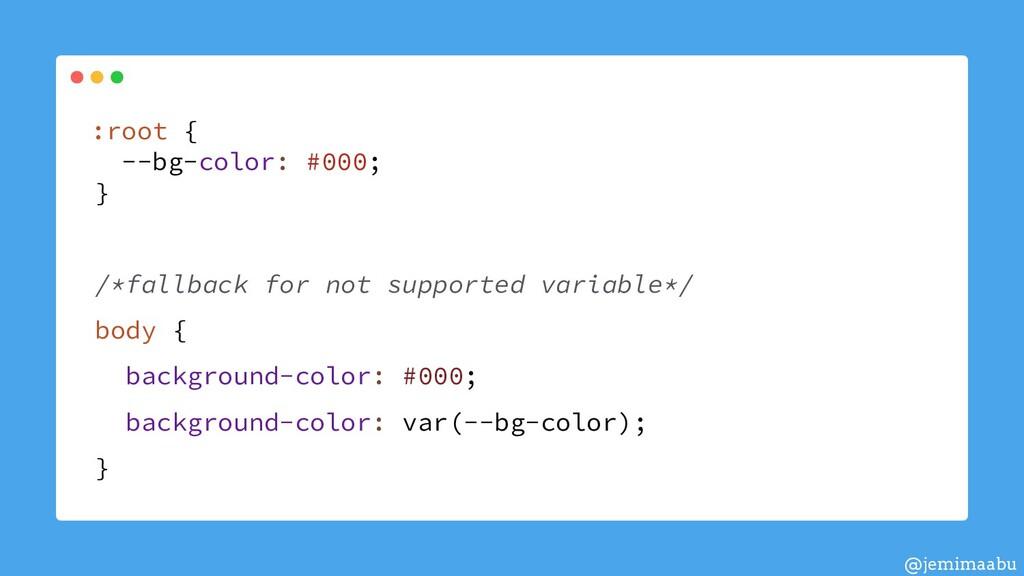 :root { --bg-color: #000; } /*fallback for not ...